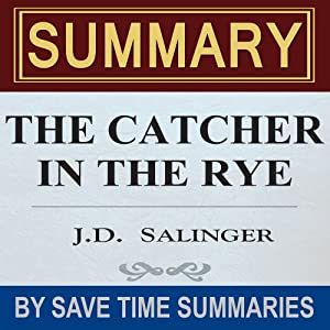 The Catcher in the Rye: by J.D. Salinger - Summary, Review & Analysis Audiobook