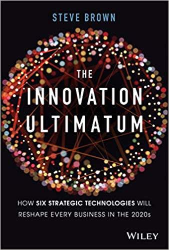The Innovation Ultimatum: How six strategic technologies will reshape every business in the 2020s Image
