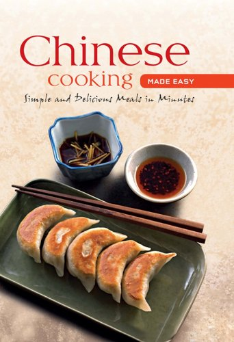Chinese cooking made easy simple and delicious meals in minutes chinese cooking made easy simple and delicious meals in minutes learn to cook series forumfinder