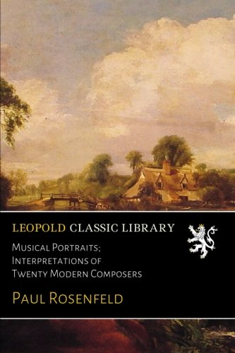 Musical Portraits; Interpretations of Twenty Modern Composers ebook