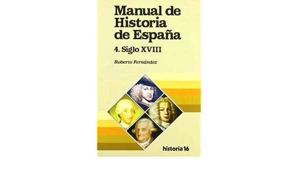 MANUAL HISTORIA DE ESPAÑA 4 S. XVIII: Amazon.es: FERNANDEZ,R.: Libros