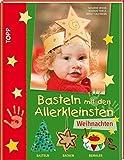 Basteln mit den Allerkleinsten - Weihnachten: Basteln, backen und bemalen