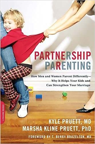 Partnership Parenting: How Men and Women Parent Differently--Why ...