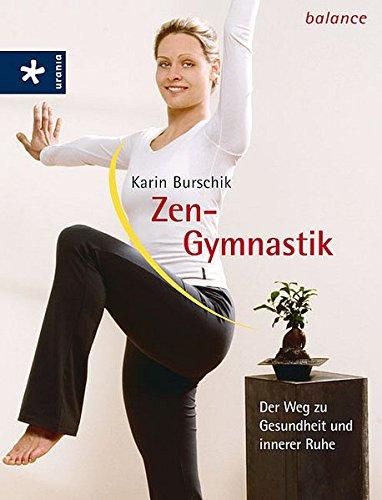 Zen-Gymnastik: Der Weg zu Gesundheit und innerer Ruhe Broschiert – 1. August 2006 Karin Burschik Urania 3332018507 Autogenes Training