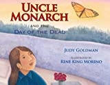 Uncle Monarch and the Day of the Dead, Judy Goldman, 1590784251