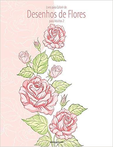 Amazoncom Livro Para Colorir De Desenhos De Flores Para