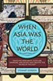 When Asia Was the World, Stewart Gordon, 030681739X