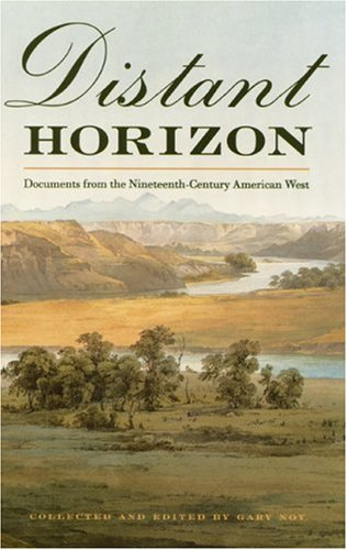 Distant Horizon: Documents from the Nineteenth-Century American West