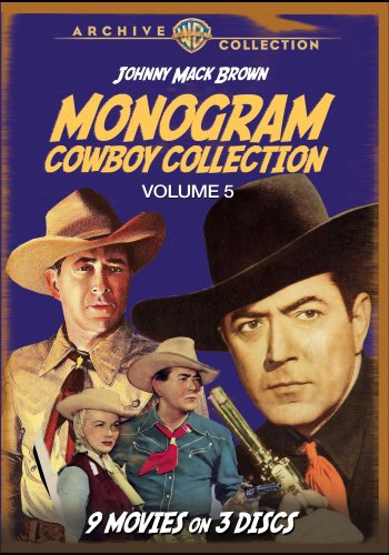 (The Monogram Cowboy Collection, Volume Five: Starring Johnny Mack Brown )