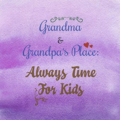 - Aluminum Metal Sign Grandparents Grandma & Grandpa's Place: Always Time for Kids Family & Friends Novelty Square Wall Art - Purple Water, 12
