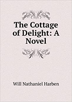 Book The cottage of delight; a novel by Will N. Harben