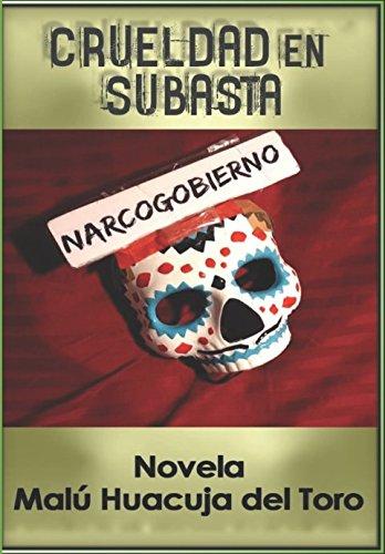 Crueldad en subasta: Novela de misterio sobre informática y narcopolítica (Spanish Edition)