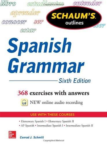 Schaum's Outline of Spanish Grammar, 6th Edition (Schaum's Outline Series) by Conrad J. Schmitt (1-Oct-2013) Paperback