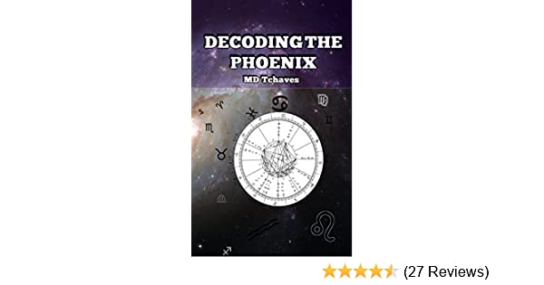 e7fe2f088 Amazon.com: Decoding the Phoenix eBook: MD Tchaves: Kindle Store