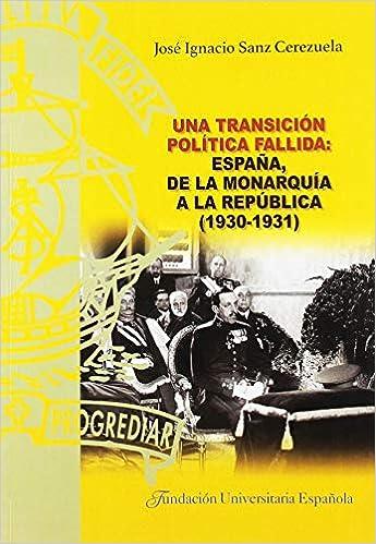 Una transición política fallida: España, de la monarquía a la ...