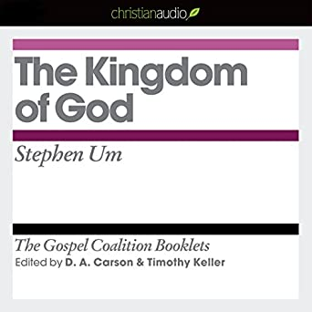 The Kingdom of God: The Gospel Coalition Audio Booklets