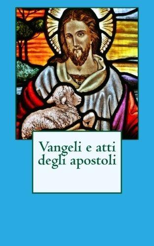 Vangeli e atti degli apostoli (Bibbia) (Italian Edition) by Luca (2013-05-07)