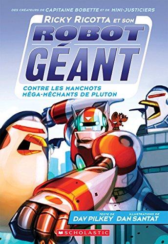 !B.e.s.t Ricky Ricotta Et Son Robot G?ant Contre Les Manchots M?ga-M?chants de Pluton (Tome 9) (French Editio PDF