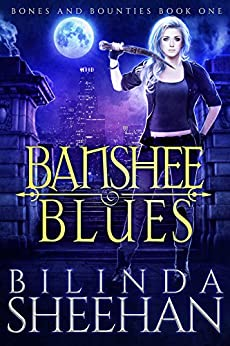 Banshee Blues (Bones and Bounties Book 1) by [Sheehan, Bilinda]