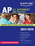Kaplan AP U. S. Government and Politics 2013-2014, Ulrich Kleinschmidt and Bill Brown, 160978698X