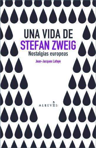 Descargar Libro Una Vida De Stefan Zweig Jean-jaques Lafaye