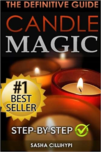 Candle Magic: The Definitive Guide (Simple, Quick, Easy but