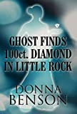 Ghost Finds 100ct Diamond in Little Rock, Donna Benson, 1462668925