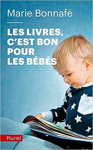 Les Livres C Est Bon Pour Les Bebes Marie Bonnafe
