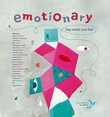 Emotionary : say what you feel: Amazon.co.uk: Núñez Pereira, Cristina,  Valcárcel, Rafael R., Karageorgiu, Alejandra, Keselman, Adriana, Morra,  Anita, Lee, Stephen: 9788494151361: Books