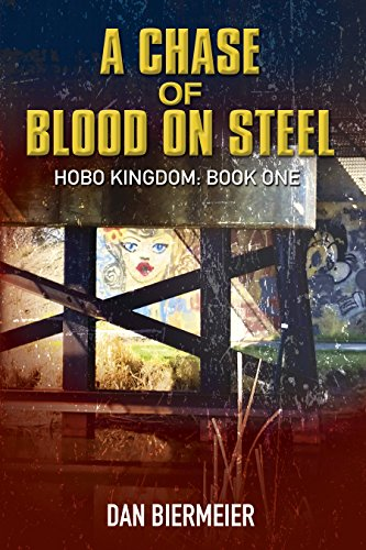 - A Chase of Blood on Steel: Hobo Kingdom: Book One (The Hobo Kingdom 1)
