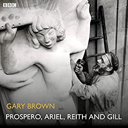 Prospero, Ariel, Reith and Gill