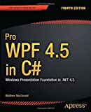 Pro WPF 4.5 in C#, Matthew MacDonald, 1430243651