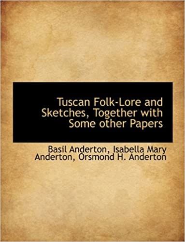Book Tuscan Folk-Lore and Sketches, Together with Some Other Papers