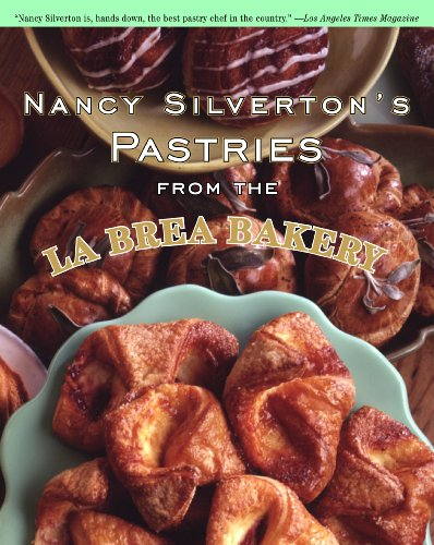 Nancy Silverton's Pastries from the La Brea Bakery by Nancy Silverton