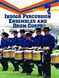 Indoor Percussion Ensembles and Drum Corps, Daniel Fyffe, 1404207333