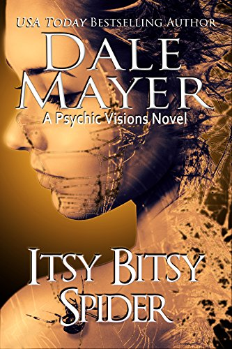 Itsy Bitsy Spider: A Psychic Vision Novel (Psychic Visions series Book 13) by [Mayer, Dale]