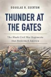 Image of Thunder at the Gates: The Black Civil War Regiments That Redeemed America