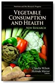 Vegetable Consumption and Health: New Research (Nutrition and Diet Research Progress)