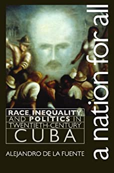 `INSTALL` A Nation For All: Race, Inequality, And Politics In Twentieth-Century Cuba (Envisioning Cuba). Moore Remera Group Sunday summary Mipymes material lugar