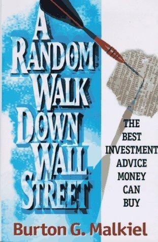 A Random Walk Down Wall Street: Including a Life-Cycle Guide to Personal Investing by Burton Gordon Malkiel (1995-11-03)