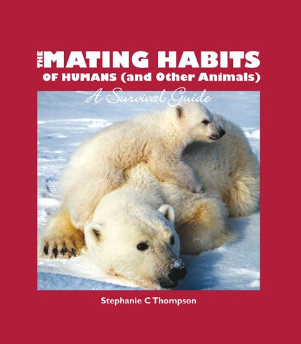 Read Online Mating Habits of Human: and other animals pdf