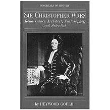 Sir Christopher Wren: Renaissance Architect, Philosopher, and Scientist