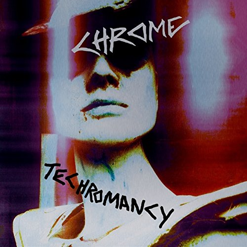 CHROME - Techromancy