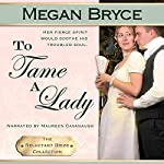 To Tame A Lady (The Reluctant Bride Collection) | Megan Bryce