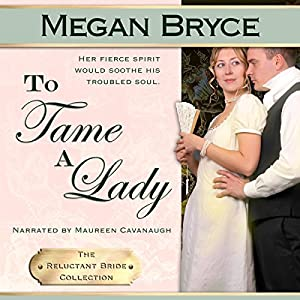 To Tame A Lady (The Reluctant Bride Collection) Audiobook