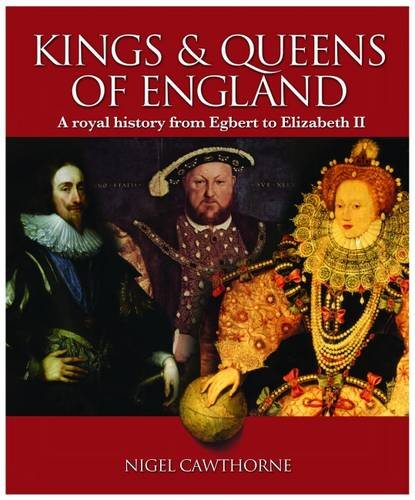 Download The Kings and Queens of England: A Royal History from Egbert to Elizabeth Ii pdf epub