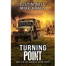 Turning Point: Book 6 in the Thrilling Post-Apocalyptic Survival Series: (Darkness Rising - Book 6)