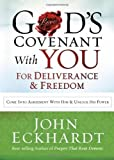 God's Covenant with You for Deliverance and Freedom, John Eckhardt, 1621365794