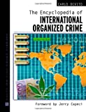 The Encyclopedia of International Organized Crime, Carlo DeVito, 0816048487