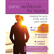The Panic Workbook for Teens: Breaking the Cycle of Fear, Worry, and Panic Attacks